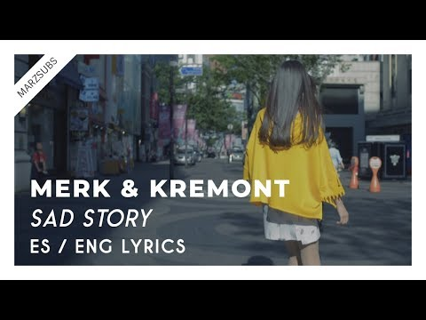 Merk & Kremont - Sad Story (Out Of Luck) [LYRICS || LETRA]