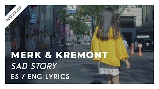 Merk & Kremont - Sad Story (Out Of Luck) // Lyrics - Letra