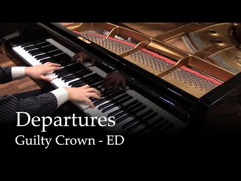 Departures - Guilty Crown ED1 [piano]