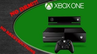 Xbox One  NO DRM !?! NO RESTRICTIONS !?!
