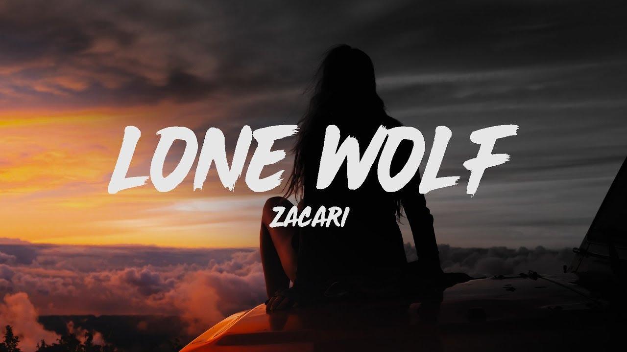 Zacari - Lone Wolf (Lyrics)