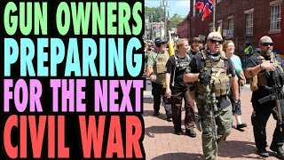 Gun Owners Preparing for the Next CIVIL WAR! (Angry Rant)