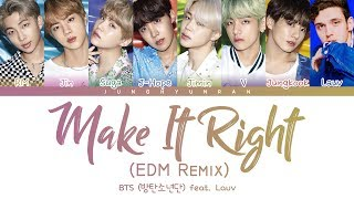 Gambar cover BTS (방탄소년단) - MAKE IT RIGHT (feat. Lauv) (EDM Remix) 「Color Coded Lyrics_Han/Rom/Eng」