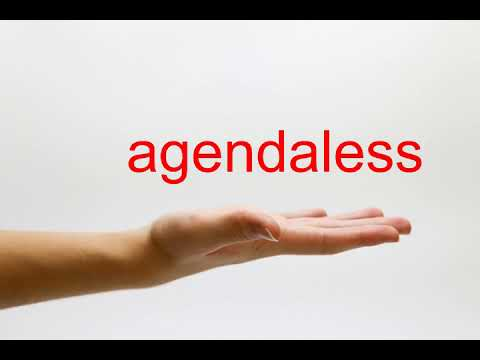 How to Pronounce agendaless - American English