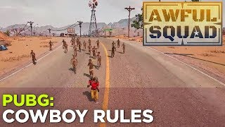 AWFUL SQUAD: Cowboy Rules w/ Justin, Simone, Heather, Russ, Pat, Travis, Ross and Charlie