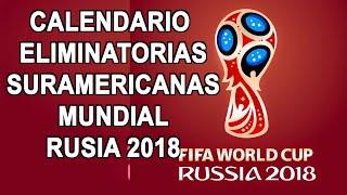 Calendario Eliminatorias Suramericanas Mundial Rusia 2018