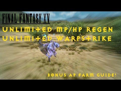 Final Fantasy 15 - Unlimited MP/HP/WarpStrike Regen! !PATCHED!