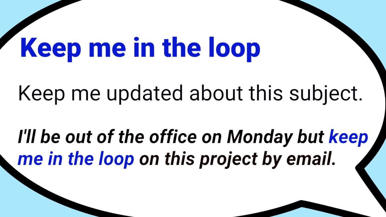 Keep Me In The Loop