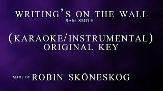 Writing's On The Wall - Sam Smith (Karaoke/Instrumental) w/ lyrics