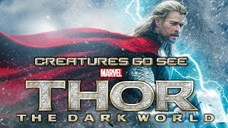 Creatures Go See Thor: The Dark World