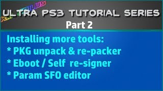 PS3 Ultra Tutorial PT2 - More tools! Unpack-repack PKG files! + Eboot resigner + Param.SFO editor