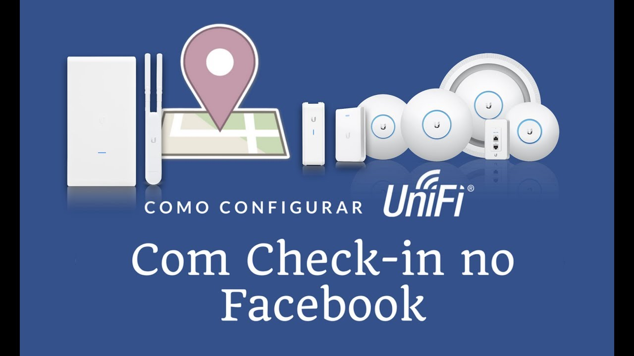 Configuração dos APs WiFi UniFi com Check in no Facebook