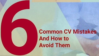 6 common Mistakes on CV and how to avoid them