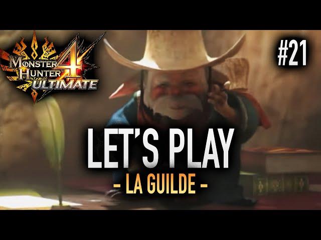 SPEEDRUN DE LA GUILDE !? - #21 Let's Play MH4U HD