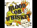 watch he video of Blood Or Whiskey - ST, Album Completo, 2002