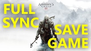 AC3 100% Sync Save Game and Location Tutorial