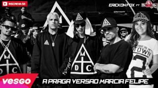 Haikass - A Praga - VERSÃO MARCIA FELIPE ft. MC TROIA
