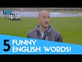 5 funny English words and their interesting meanings!
