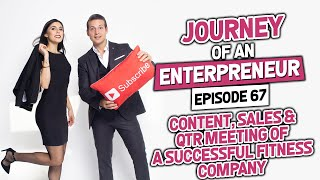 Content, Sales & QTR Meeting of a Successful Fitness Company - Episode 67:Journey of an Entrepreneur