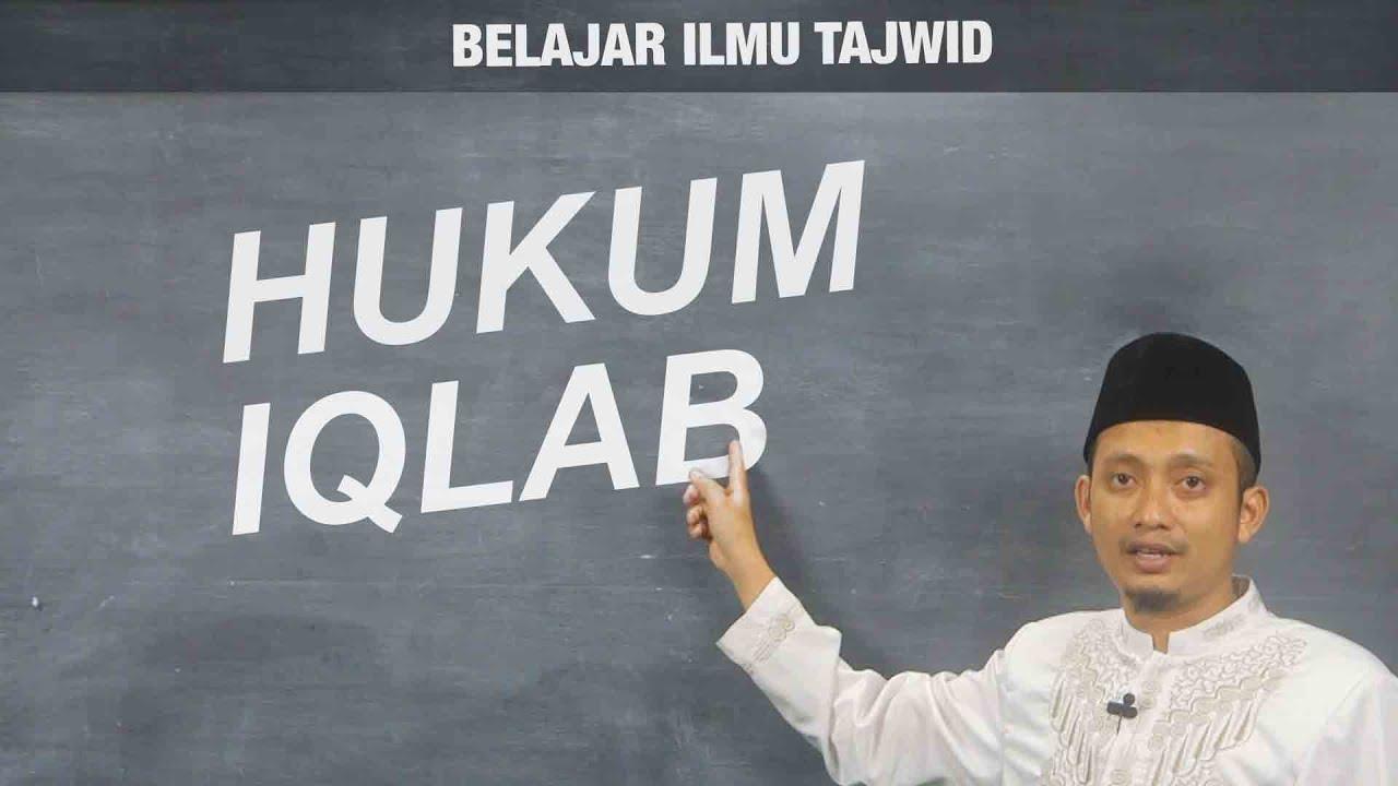 Belajar Tajwid 10 Hukum Iqlab Ustadz Ulin Nuha Al Hafidz Youtube