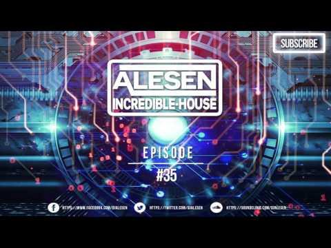 Alesen Incredible House Episode #35