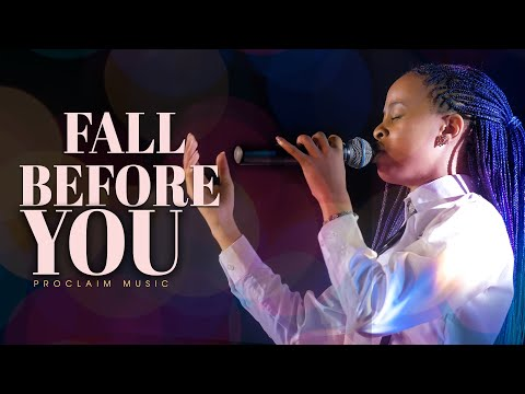 Fall before you | Proclaim Worship Experience