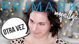 Probando maquillaje PRIMARK | Primeras impresiones LOW COST