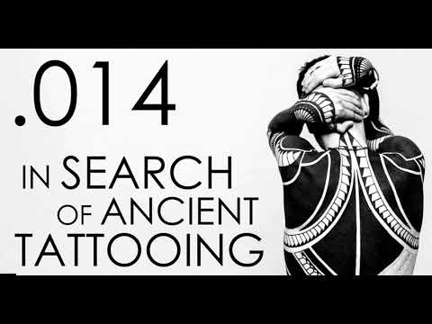 Seven Ages Audio Journal 014: In Search of Ancient Tattooing