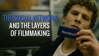The Social Network And The Layers Of Filmmaking