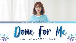 Download Punch (펀치) - Done For Me (Hotel Del Luna OST 12) Lyrics Color Coded (Han/Rom/Eng)