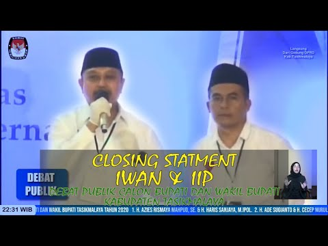 CLOSING STATMENT PASANGAN W4NI DALAM DEBAT PUBLIK Calon Bupati Kab. Tasikmalaya
