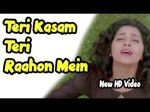 Teri Kasam Teri Raahon Mein Aakar Full HD