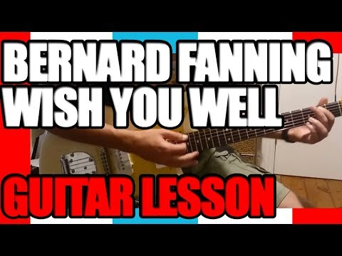 How to play Wish you well Bernard Fanning : Guitar Lesson