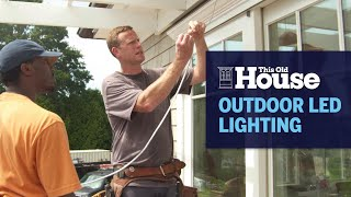 How to Install Outdoor LED Lighting | This Old House