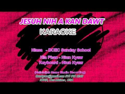Sunday School hla - Jesuh Nih A Kan Dawt karaoke