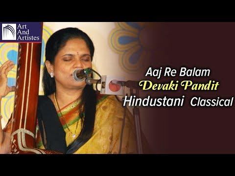 Devaki Pandit | Aaj Balam Re | Hindustani Classical | Idea Jalsa | Art and Artistes