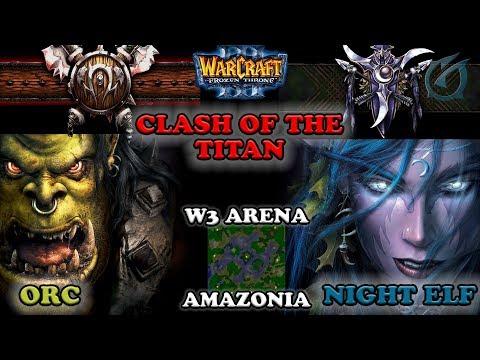 Grubby   Warcraft 3 The Frozen Throne   Orc v NE - Clash of the Titan - Amazonia