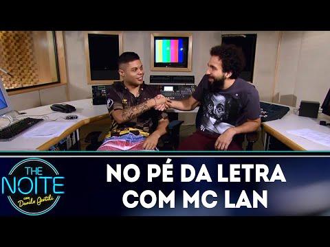 No Pé da Letra: MC Lan - Ep.1   The Noite (04/07/18)