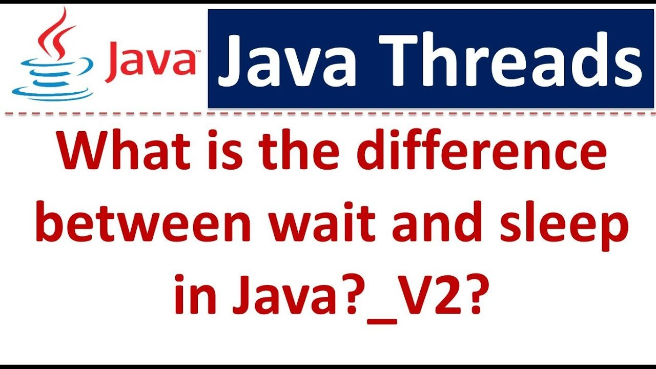 Java tutorial java threads the difference between wait and sleep java tutorial java threads the difference between wait and sleep in javav2 baditri Gallery