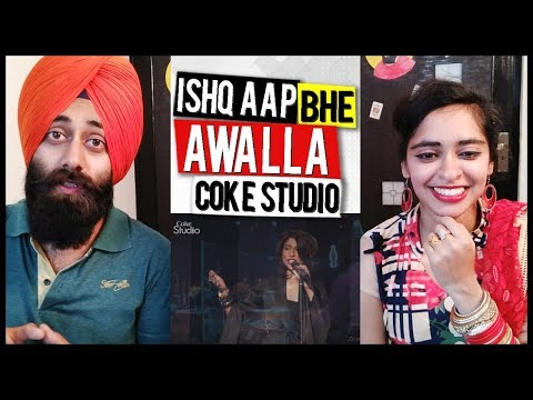Indian Reaction on Ishq Aap Bhe Awalla. Chakwal Group and Meesha Shafi | Coke Studio