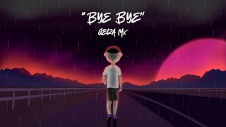 Gera MX - Bye Bye (Video Oficial) Prod. Case G, Jayrick