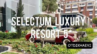 Selectum Luxury Resort 5 - отель люкс в Белеке обзор май 2021