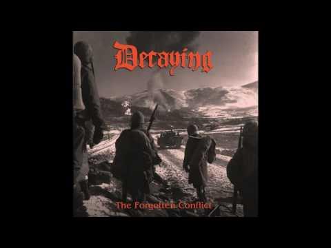 Decaying - The Forgotten Conflict (2016, full album)