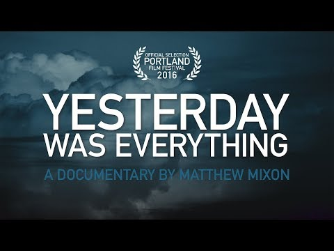 Yesterday Was Everything     Streaming June 30