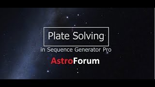How to setup platesolving in Sequence Generator Pro | SGP Tutorial