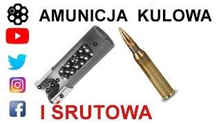 #98 Amunicja śrutowa, amunicja kulowa