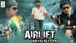 Airlift The Mission l (2018) South Action Film Dubbed In Hindi Full Movie HD l Vijay, Nayan Tara
