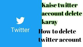 How to delete twitter account kaise apna twitter account delete karay in 2020