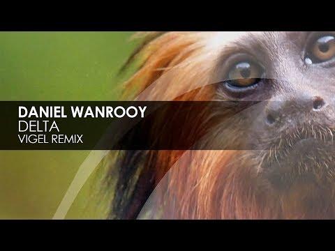 Daniel Wanrooy - Delta (Vigel Remix)