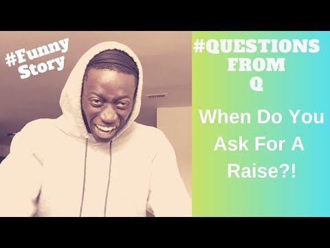 When Do You Ask For A Raise?! #Questions From Q